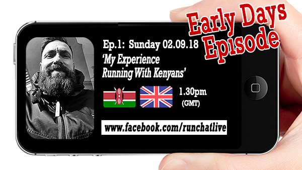 My Experience Running With Kenyans: Run Chat Live Episode 1!