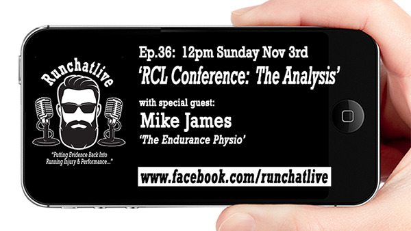 Runchatlive Ep.36 'RCL Running Conference' with Mike James
