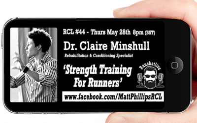 Runchatlive Ep.44 'Strength Training For Runners' with special guest Dr. Claire Minshull