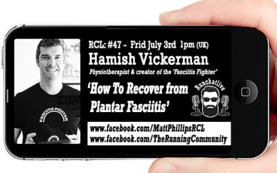 Runchatlive Ep.47 'Plantar Fasciitis Special' with special guest Hamish Vickerman