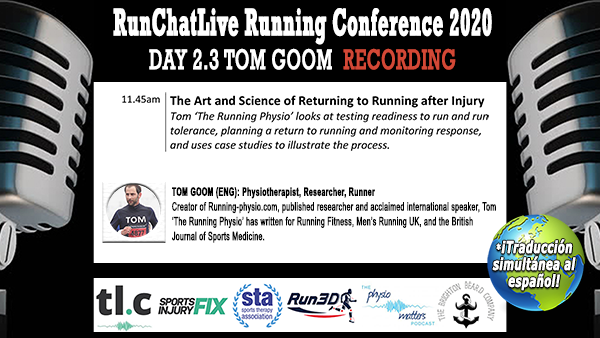 The Art and Science of Returning to Running After Injury – Runchatlive 2020 Day2.3 Tom Goom Recording